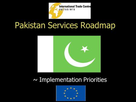 Pakistan Services Roadmap ~ Implementation Priorities.