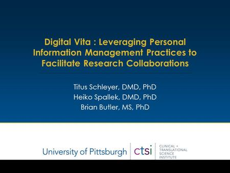 Facebook for scientists Titus Schleyer et al. 1 of 38 Digital Vita : Leveraging Personal Information Management Practices to Facilitate Research Collaborations.