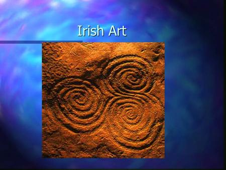 Irish Art. Court cairns: consist of a stone forecourt area, with chambers used for burials, covered with a long cairn. They were built from c4000 BC and.