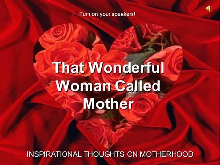 That Wonderful Woman Called Mother That Wonderful Woman Called Mother INSPIRATIONAL THOUGHTS ON MOTHERHOOD INSPIRATIONAL THOUGHTS ON MOTHERHOOD ♫ Turn.