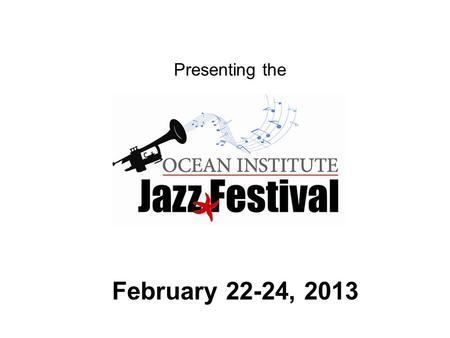 Presenting the February 22-24, 2013. About the Ocean Institute Founded in 1977 as the Orange County Marine Institute Current campus was built in 2001.