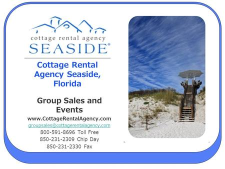 Cottage Rental Agency Seaside, Florida Group Sales and Events  800-591-8696 Toll Free 850-231-2309.