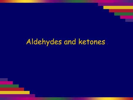 Aldehydes and ketones. Aldehydes and ketones can be structural isomers of each other. Aldehydes are produced by the oxidation of a primary alcohol and.