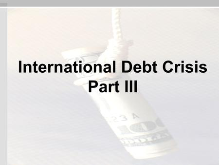 "International Debt Crisis Part III. NW Debt Crisis: United States Readings: ""The Morning After"" - Peter G. Peterson ""The Austerity Trap & the Growth Alternative"""