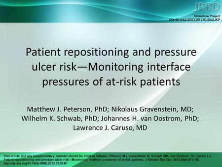 This article and any supplementary material should be cited as follows: Peterson MJ, Gravenstein N, Schwab WK, van Oostrom JH, Caruso LJ. Patient repositioning.