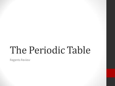 The Periodic Table Regents Review.