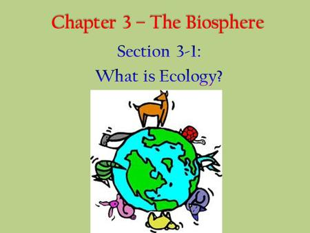 Chapter 3 – The Biosphere