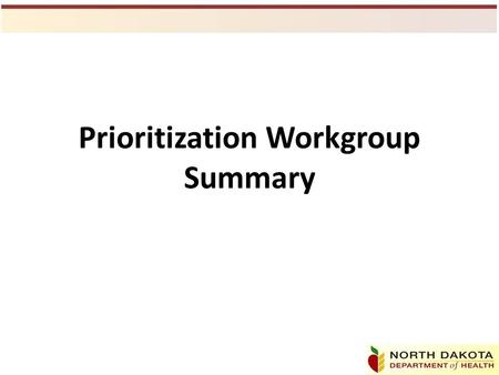 Prioritization Workgroup Summary. Workgroup Topics Nutrient results What is a watershed? What is a TMDL? Prioritization methods Basin framework and management.