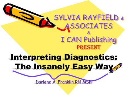 SYLVIA RAYFIELD & ASSOCIATES & I CAN Publishing present.