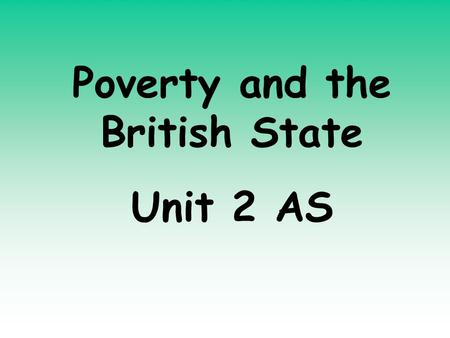 Unit 2: Poverty, public health and the Growth of Government