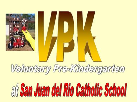 What is VPK? A Florida State Constitutional amendment was passed in 2002 which stated that the State would provide free voluntary pre-kindergarten education.