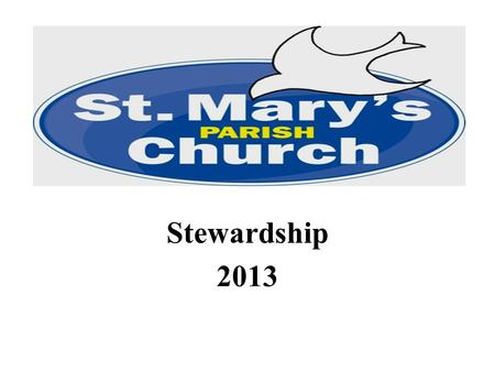 Stewardship 2013. Our Parish Finances... Not Good! Cost of Running our Church £70,700 (Excluding Charitable Giving ) Income Planned Giving £38,700 Income.