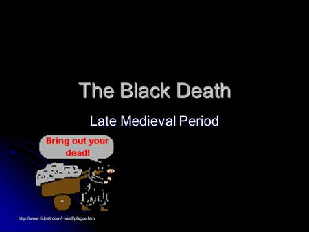 The Black Death Late Medieval Period