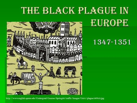 The Black Plague in Europe 1347-1351