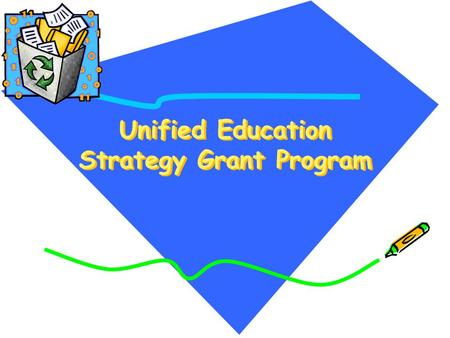 Unified Education Strategy Grant Program. UES Participants Anderson Valley Unified School District Belmont-Redwood Shores School District Beverly Hills.
