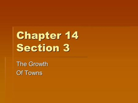 Chapter 14 Section 3 The Growth Of Towns.