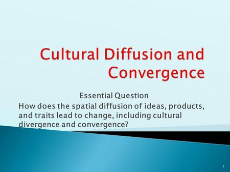 Cultural Diffusion and Convergence