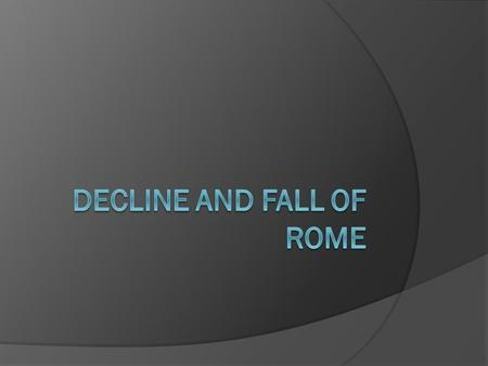 Roman Empire The Decline  Following a series of civil wars, a military government under Severan rulers restored order.  Septimius Severan told his.