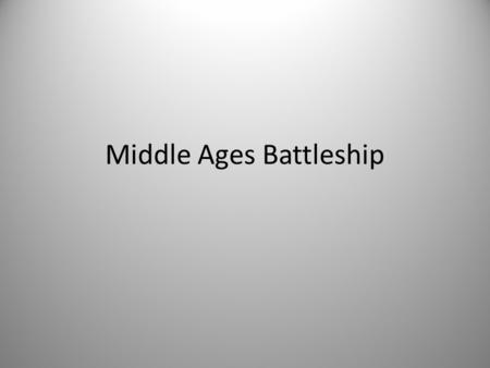 Middle Ages Battleship