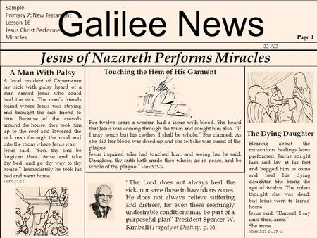 Galilee News Jesus of Nazareth Performs Miracles A Man With Palsy A local resident of Capernaum lay sick with palsy heard of a man named Jesus who could.