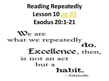 Reading Repeatedly Lesson 10 pg 83 Exodus 20:1-21.