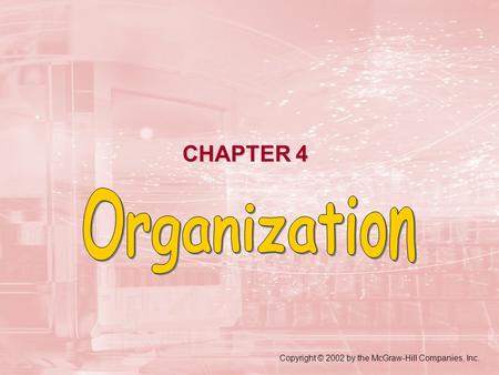 CHAPTER 4 Copyright © 2002 by the McGraw-Hill Companies, Inc.