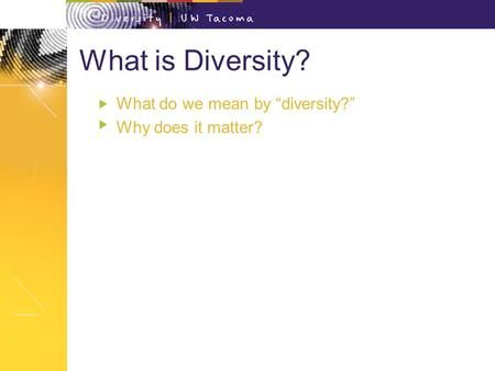 "What is Diversity? What do we mean by ""diversity?"" Why does it matter?"