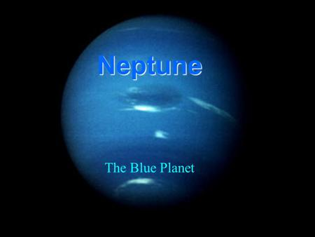 Neptune The Blue Planet.