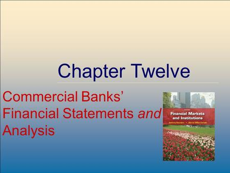 ©2009 The McGraw-Hill Companies, All Rights Reserved 8-1 McGraw-Hill/Irwin Chapter Twelve Commercial Banks' Financial Statements and Analysis.