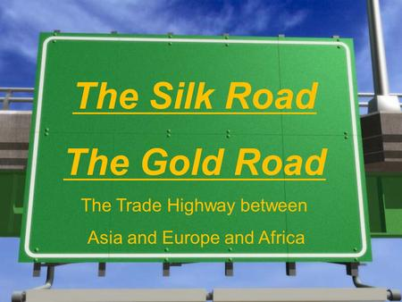 The Silk Road The Gold Road