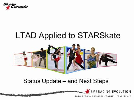 LTAD Applied to STARSkate Status Update – and Next Steps.