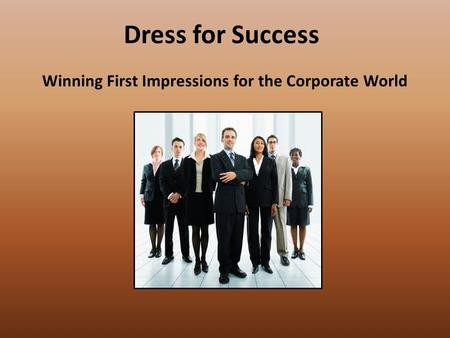 Dress for Success Winning First Impressions for the Corporate World.