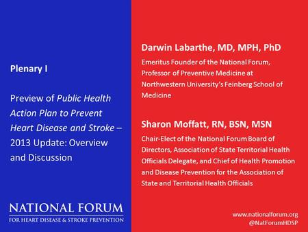 Plenary I Preview of Public Health Action Plan to Prevent Heart Disease and Stroke – 2013 Update: Overview and Discussion.