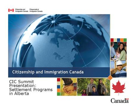 CIC Summit Presentation: Settlement Programs in Alberta.