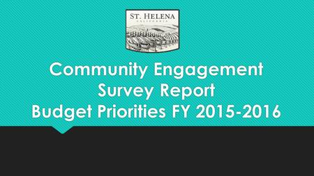Community Engagement Survey Report Budget Priorities FY 2015-2016.