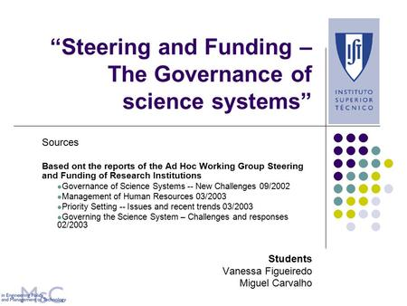 """Steering and Funding – The Governance of science systems"" Sources Based ont the reports of the Ad Hoc Working Group Steering and Funding of Research Institutions."