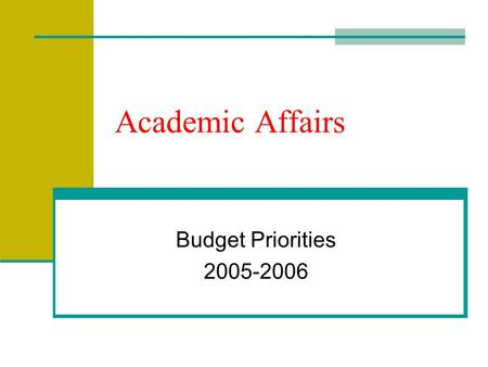 Academic Affairs Budget Priorities 2005-2006. Mission The faculty, staff, administrators, and students of California State University, Stanislaus are.