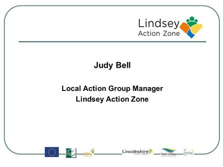 Judy Bell Local Action Group Manager Lindsey Action Zone.