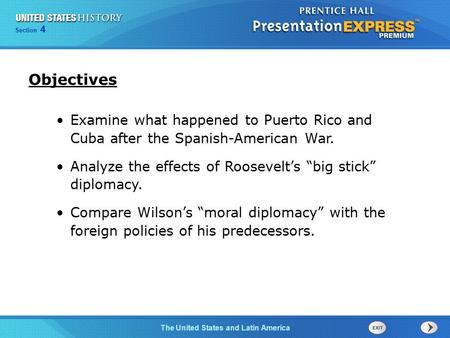 Chapter 25 Section 1 The Cold War Begins Section 4 The United States and Latin America Examine what happened to Puerto Rico and Cuba after the Spanish-American.