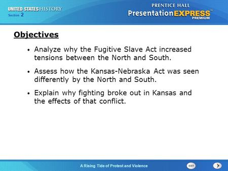 Chapter 25 Section 1 The Cold War Begins Section 2 A Rising Tide of Protest and Violence Analyze why the Fugitive Slave Act increased tensions between.