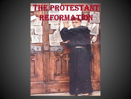 The Protestant Reformation. Chapter 5.3: The Protestant Reformation 10. Erasmus and Christian Humanism: A. Protestant Reformation: - reform movement that.