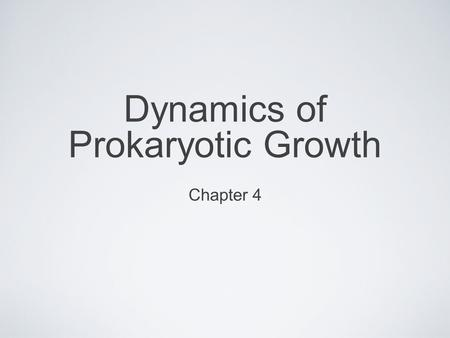 Dynamics of Prokaryotic Growth