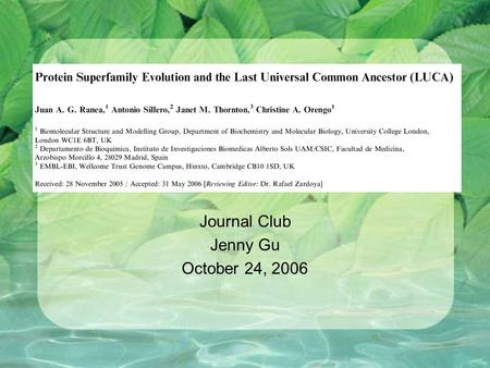 Journal Club Jenny Gu October 24, 2006. Introduction Defining the subset of Superfamilies in LUCA Examine adaptability and expansion of particular superfamilies.