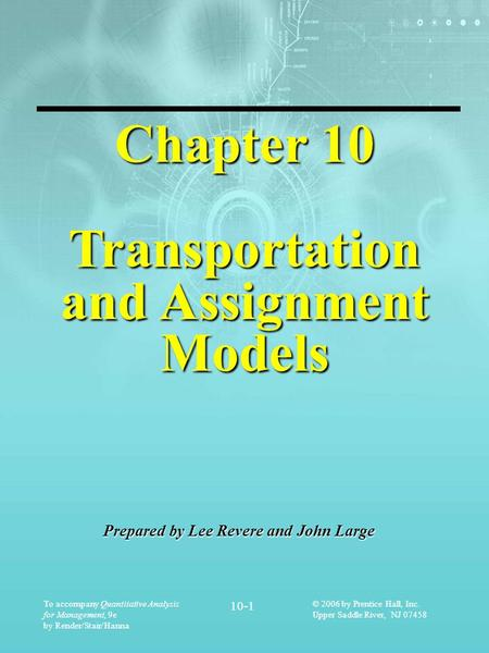 Chapter 10 Transportation and Assignment Models