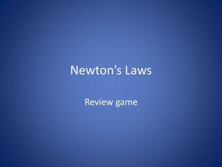 Newton's Laws Review game.
