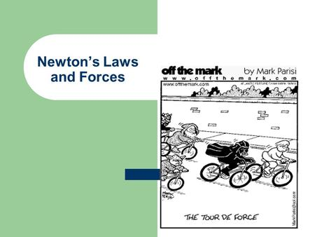 Newton's Laws and Forces. Forces Force = a push or pull – changes speed of an object – changes direction of an object – can be touching or long distance.
