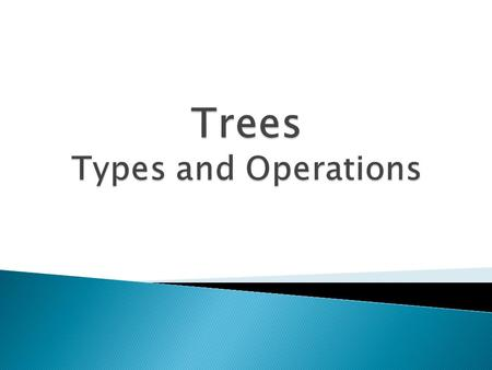 Trees Types and Operations