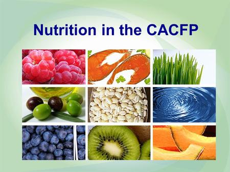 Nutrition in the CACFP. Health of Wisconsin's Children 24% high school students are overweight or obese 19% of 8-9 year olds are overweight or obese 29.9%