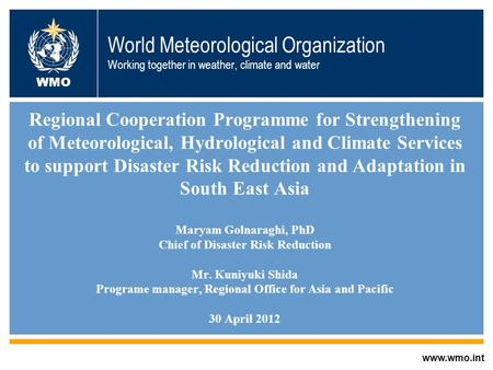 World Meteorological Organization Working together in weather, climate and water WMO Regional Cooperation Programme for Strengthening of Meteorological,