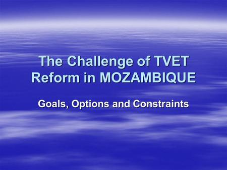 The Challenge of TVET Reform in MOZAMBIQUE